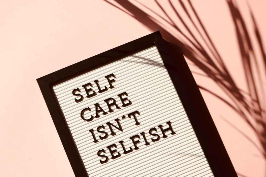 Self Care Isn't Selfish-Sign